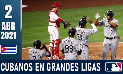 Resumen Cubanos en Grandes Ligas - 2 Abr 2021