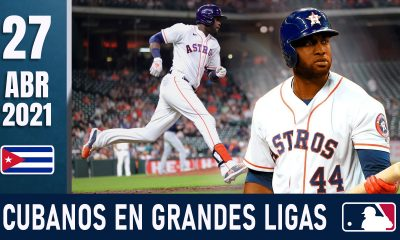 Resumen Cubanos en Grandes Ligas - 27 Abr 2021
