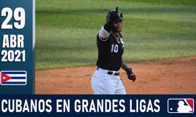 Resumen Cubanos en Grandes Ligas - 29 Abr 2021