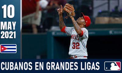 Resumen Cubanos en Grandes Ligas - 10 May 2021
