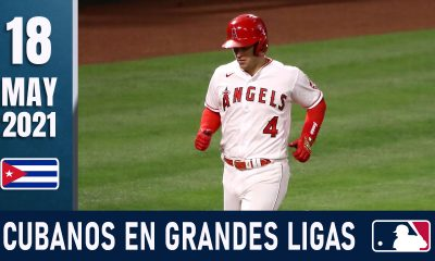 Resumen Cubanos en Grandes Ligas - 18 May 2021