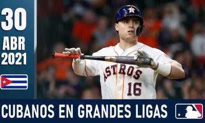 Resumen Cubanos en Grandes Ligas - 30 Abr 2021