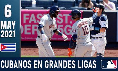 Resumen Cubanos en Grandes Ligas - 6 May 2021