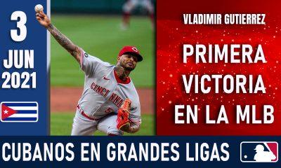 Resumen Cubanos en Grandes Ligas - 3 Jun 2021