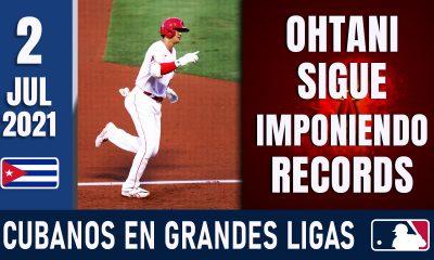 Resumen Cubanos en Grandes Ligas - 2 Jul 2021