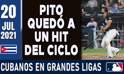 Resumen Cubanos en Grandes Ligas - 20 Jul 2021