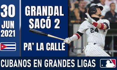 Resumen Cubanos en Grandes Ligas - 30 Jun 2021