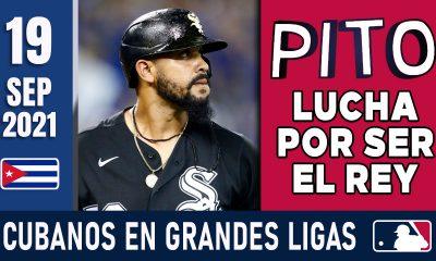 Resumen Cubanos en Grandes Ligas - 19 Sep 2021