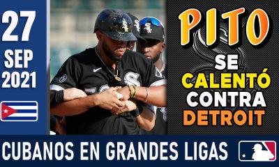 Resumen Cubanos en Grandes Ligas - 27 Sep 2021